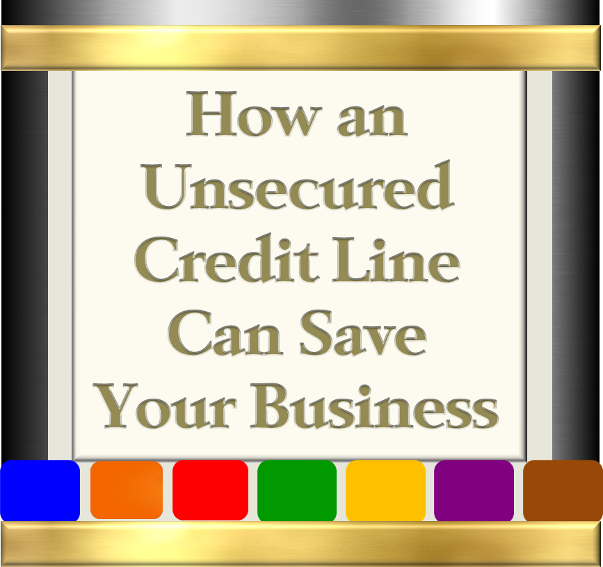 How an Unsecured Credit Line Can Save Your Business - Version 2
