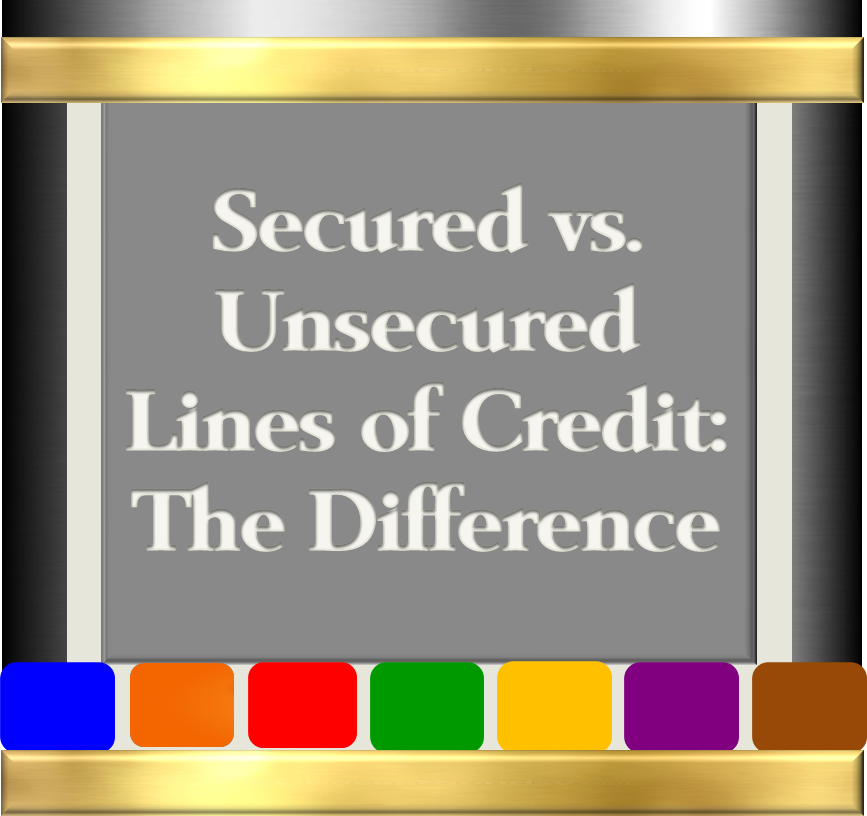 Secured vs Unsecured Lines of Credit - Version 2
